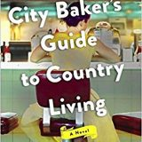 Book of the Week: 'The City Baker's Guide to Country Living'