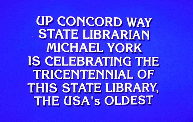 The N.H. State Library was a featured question on Jeopardy last week. Courtesy