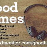 Want to listen to a podcast? Check out the latest Good Times installment