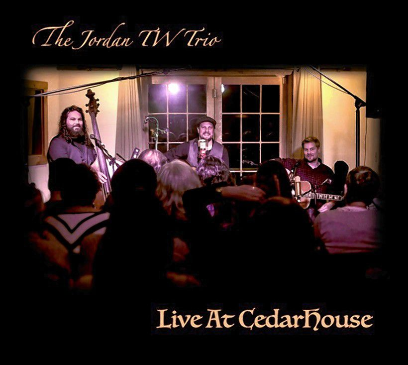 Live at Cedar House, the new album by the Jordan TW Trio. Courtesy of Jordan Tirrell-Wysocki
