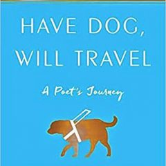 Book of the Week: 'Have Dog, Will Travel: A Poet's Journey'
