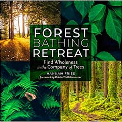Learn about forest bathing with Hanna Fries at Gibson's Bookstore