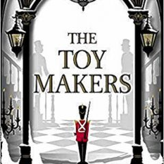 Book of the Week: 'The Toymakers'