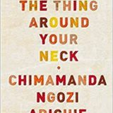 Book of the Week: 'The Thing Around Your Neck'