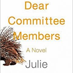 Book of the Week: 'Dear Committee Members: A Novel'
