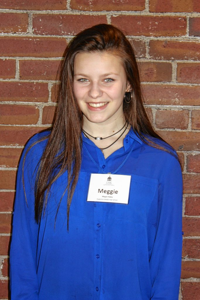 Meggie Haley, Hopkinton Middle High School. One word that describes you: Bubbly. Two qualities of a good leader: Responsible, execution. If you could spend a day with one person, who would it be? Marilyn Monroe. JON BODELL / Insider staff