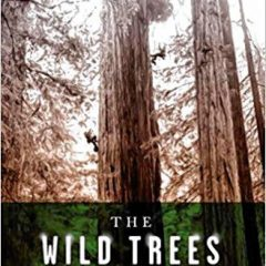 Book of the Week: 'The Wild Trees: A Story of Daring and Passion'