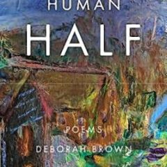 Poet Deborah Brown to present 'The Human Half' at Gibson's Bookstore