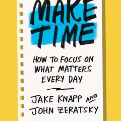 Book of the Week: 'Make Time: How to Focus on What Matters Everyday'