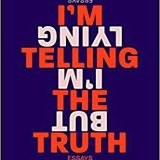 Book of the Week: 'I'm Telling the Truth, But I'm Lying '
