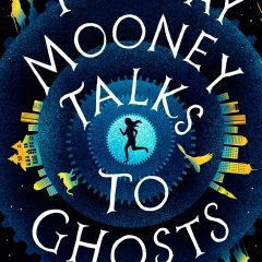 Book of the Week: 'Tuesday Mooney Talks to Ghosts'