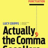 Book: Actually, the Comma Goes Here:A Practical Guide to Punctuation