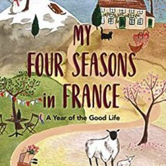 Book: My Four Seasons in France: A Year of the Good Life