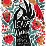 Book: How to Love the World: Poems of Gratitude and Hope